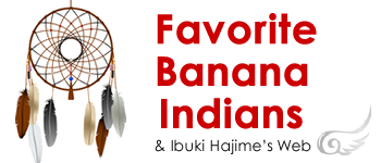 Favorite Banana Indians
